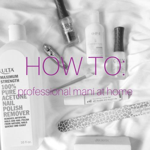 How To: Professional Mani at Home