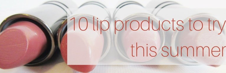 10 Lip Products to Try This Summer
