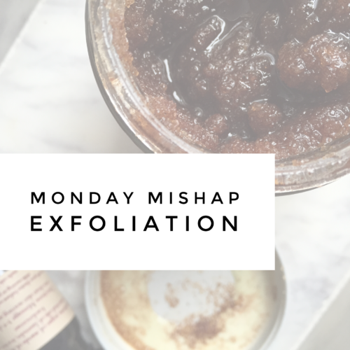 Mishap Monday: Exfoliation