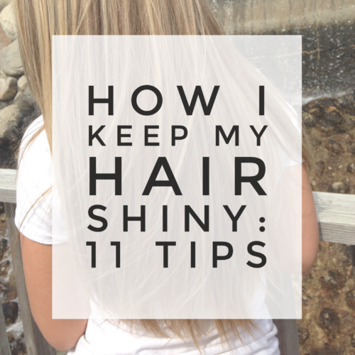 How I Keep My Hair Shiny: 11 Tips